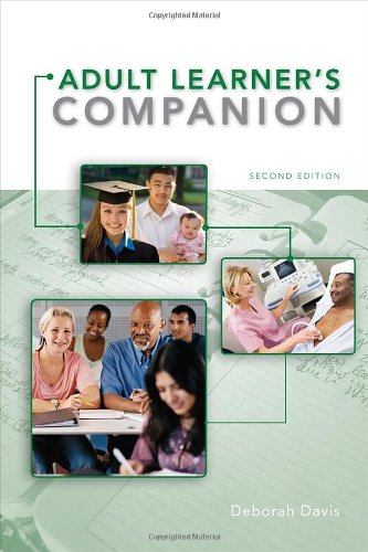 The Adult Learner's Companion: A Guide for the Adult...