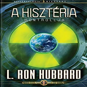 A Hisztéria Kontrollja [The Control of Hysteria, Hungarian Edition] | [L. Ron Hubbard]
