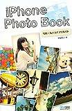 iPhone Photo Book ~写真・カメラアプリガイド~