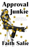 Approval Junkie: Adventures in Caring...