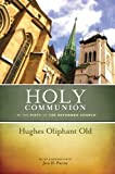 img - for Holy Communion in the Piety of the Reformed Church book / textbook / text book
