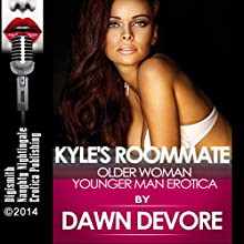Kyle's Roommate: Older Woman/Younger Man Erotica (       UNABRIDGED) by Dawn Devore Narrated by Layla Dawn