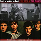 Tired of Waking Up Tired: The Best of the Diodespar The Diodes