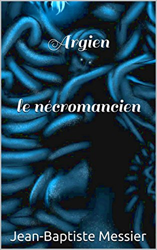 Couverture du livre Argien le nécromancien (Les portes d'Euphoria t. 4)