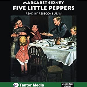Five Little Peppers and How They Grew | [Margaret Sidney]