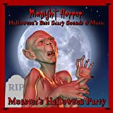 Midnight Horror: Halloween's Best Scary Sounds & Music ~ Monster's Halloween Party