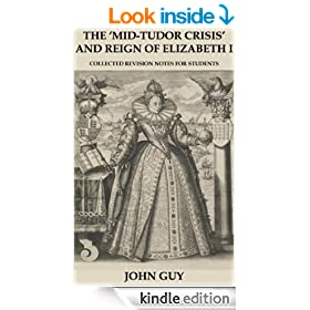 The 'Mid-Tudor Crisis' and Reign of Elizabeth I - Collected Revision Notes for Students