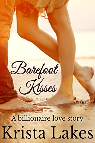 Krista Lakes - Barefoot Kisses: A Billionaire Love Story (Saltwater Kisses Book 7) (English Edition)