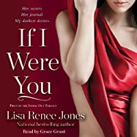 If I Were You (       UNABRIDGED) by Lisa Renee Jones Narrated by Grace Grant