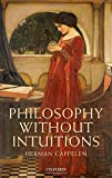"Herman Cappelen, ""Philosophy Without Intuitions"" (Oxford UP, 2012)"