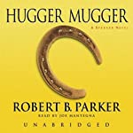 Hugger Mugger (       UNABRIDGED) by Robert B. Parker Narrated by Joe Mantegna