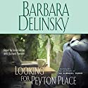 Looking for Peyton Place Audiobook by Barbara Delinsky Narrated by Julia Gibson, Richard Ferrone