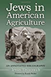 Jews in American Agriculture: An Annotated Bibliography