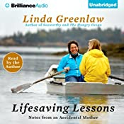 Lifesaving Lessons: Notes from an Accidental Mother | [Linda Greenlaw]