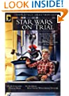 Star Wars on Trial: Science Fiction And Fantasy Writers Debate the Most Popular Science Fiction Films of All Time (Smart Pop series)