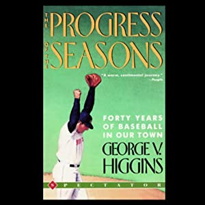 The Progress of the Seasons | [George V. Higgins]