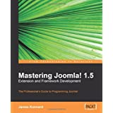 "Mastering Joomla! 1.5 Extension and Framework Development: The Professional Guide to Programming Joomla!von ""James Kennard"""