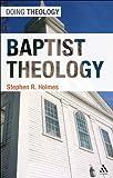 Baptist Theology (Doing Theology)