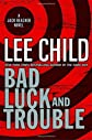 Bad Luck and Trouble (Jack Reacher, No. 11) by Child, Lee (1st (first) Edition) [Hardcover(2007)]
