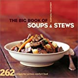img - for The Big Book of Soups and Stews: 262 Recipes for Serious Comfort Food [BBO SOUPS & STEWS] book / textbook / text book