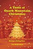 A Taste of Ozark Mountain Christmas Recipe Collection