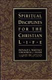 Spiritual Disciplines for the Christian Life (0891096582) by Donald S. Whitney