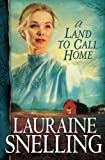 A Land to Call Home (Red River of the North #3) (076420193X) by Snelling, Lauraine