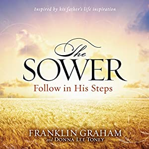 The Sower: Follow in His Steps | [Franklin Graham, Donna Lee Toney]