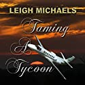 Taming a Tycoon (       UNABRIDGED) by Leigh Michaels Narrated by Erin Novotny