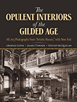 The Opulent Interiors Of The Gilded Age: All 203 Photographs From