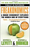 Freakonomics: A Rogue Economist Explores the Hidden Side of Everything by Steven D. Levitt, Stephen J. Dubner