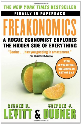 Freakonomics by Steven Levitt and Stephen Dubner