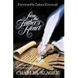 From the Father's Heart: A Glimpse of God's Nature and Ways ~ Charles Slagle