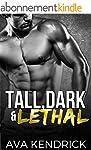 TALL, DARK & LETHAL (A Bad Boy Romanc...