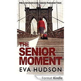 The Senior Moment: A Highly Unconventional Heist Thriller (English Edition)