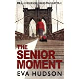 The Senior Moment: An Unconventional Suspense Mystery (The Women Sleuths Series)