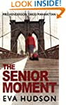 The Senior Moment: An Unconventional...