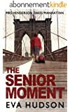 The Senior Moment: A Highly Unconventional Heist Thriller (Angela Tate Investigations Book 2) (English Edition)