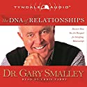 The DNA of Relationships Audiobook by Dr. Gary Smalley Narrated by Chris Fabry
