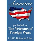 America: 1812 Before and After (America, Great Crises In Our History Told by its Makers Book 5) ~ Andrew Jackson