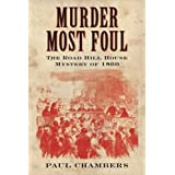 Murder Most Foul: The Road Hill House Mystery of 1860by Paul Chambers