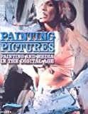 img - for Painting Pictures: Painting and Media in the Digital Age by Knut Eberling (2003-08-03) book / textbook / text book