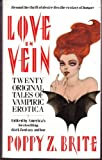 Love in Vein: Tales of Vampire Erotica (0061054909) by Poppy Z. Brite