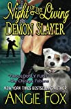 Night of the Living Demon Slayer (Biker Witches Mystery) (Volume 7)