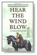 Hear the Wind Blow: A Novel of the Civil War