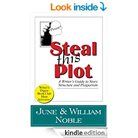 Steal This Plot: A Writer's Guide to Story Structure and Plagiarism (Classic Wisdom on Writing)
