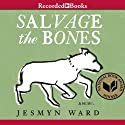 Salvage the Bones: A Novel (       UNABRIDGED) by Jesmyn Ward Narrated by Cherise Boothe