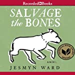 Salvage the Bones: A Novel | Jesmyn Ward