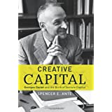 Creative Capital: Georges Doriot and the Birth of Venture Capital ~ Spencer E. Ante
