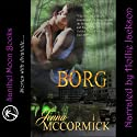 Borg: B Cubed, Book Three (       UNABRIDGED) by Jenna McCormick Narrated by Hollie Jackson